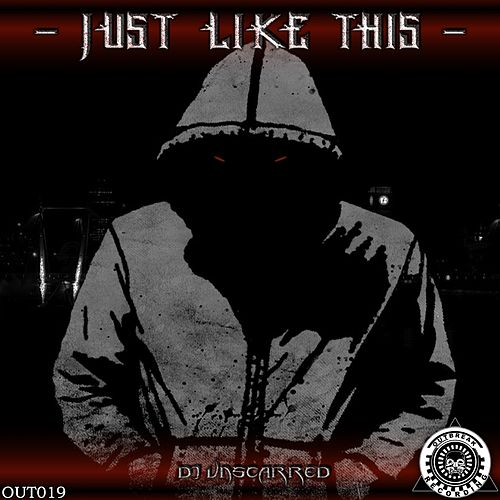 Just Like This by DJ Unscarred