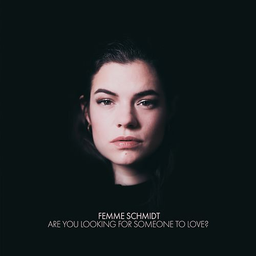 Are You Looking for Someone to Love? von Femme Schmidt