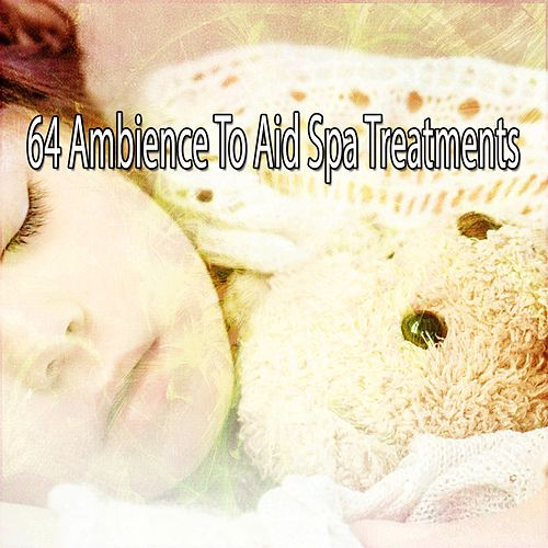 64 Ambience to Aid Spa Treatments von Best Relaxing SPA Music