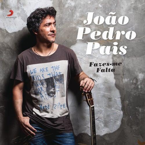Fazes-me Falta by Joao Pedro Pais