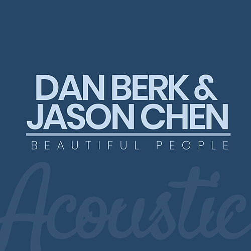 Beautiful People (Acoustic) de Dan Berk and Jason Chen