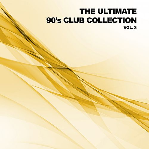 The Ultimate 90's Club Collection, Vol. 3 von Various Artists