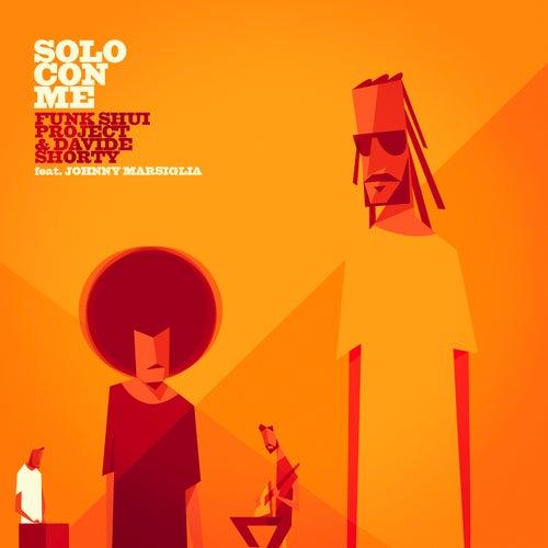 Solo con me (feat. Johnny Marsiglia) di Funk Shui Project
