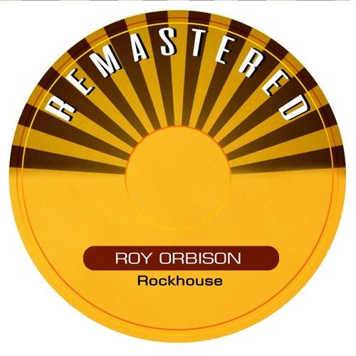 Rockhouse von Roy Orbison