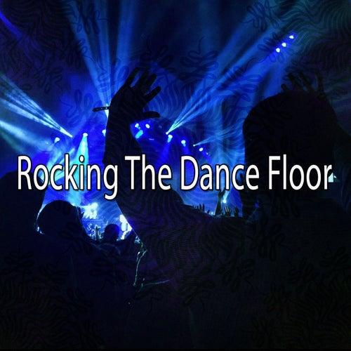 Rocking the Dance Floor by Ibiza DJ Rockerz