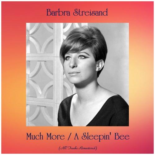 Much More / A Sleepin' Bee (All Tracks Remastered) de Barbra Streisand