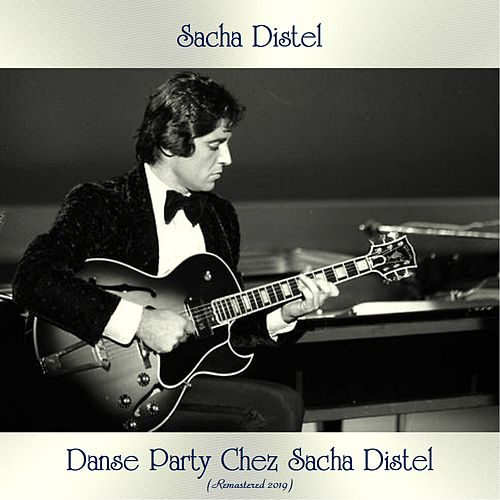 Danse Party Chez Sacha Distel (Remastered 2019) von Sacha Distel