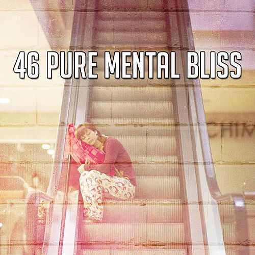 46 Pure Mental Bliss von Best Relaxing SPA Music