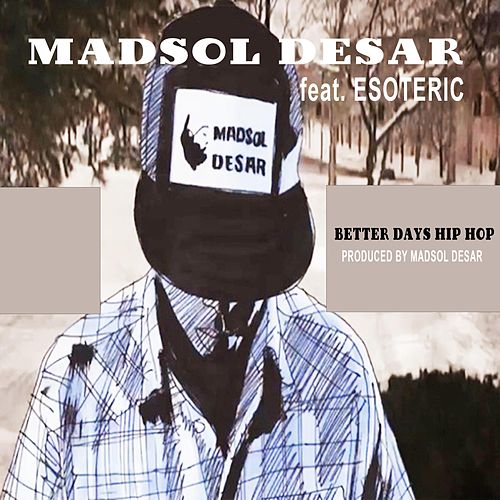 Better Days Hip Hop by Madsol-Desar