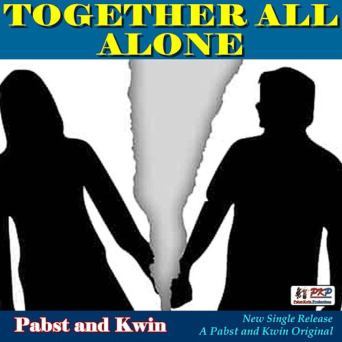 Together All Alone de Pabst