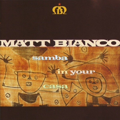 Samba In Your Casa by Matt Bianco
