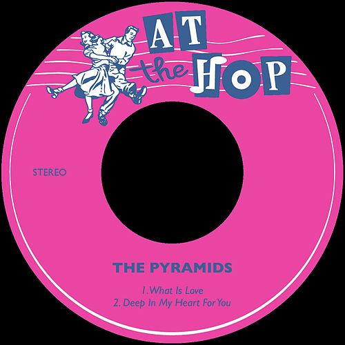 What is Love / Deep in My Heart for You by The Pyramids
