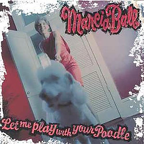 Let Me Play With Your Poodle by Marcia Ball