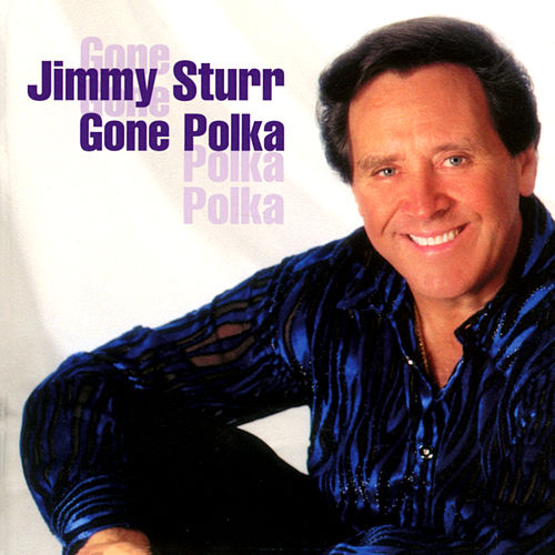 Gone Polka by Jimmy Sturr