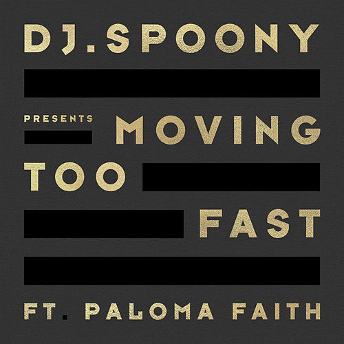 Moving Too Fast by DJ Spoony