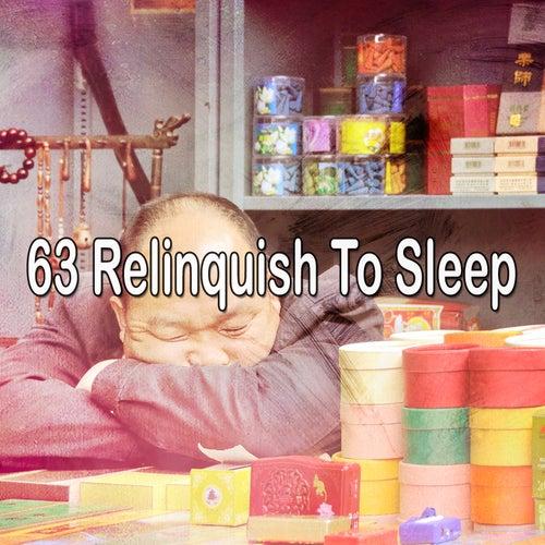 63 Relinquish to Sleep von Best Relaxing SPA Music