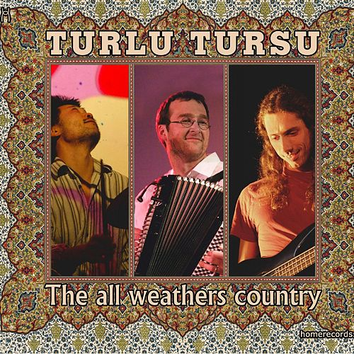 The All Weathers Country by Turlu Tursu