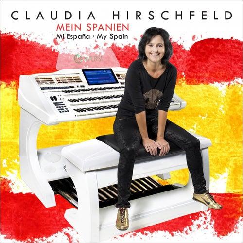 Mein Spanien · Mi España · My Spain by Claudia Hirschfeld