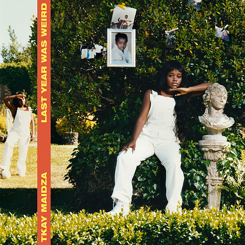 Last Year Was Weird, Vol. 1 by Tkay Maidza