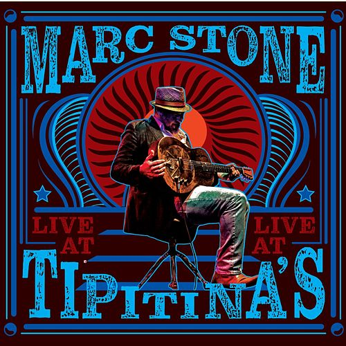 Live at Tipitina's by Marc Stone