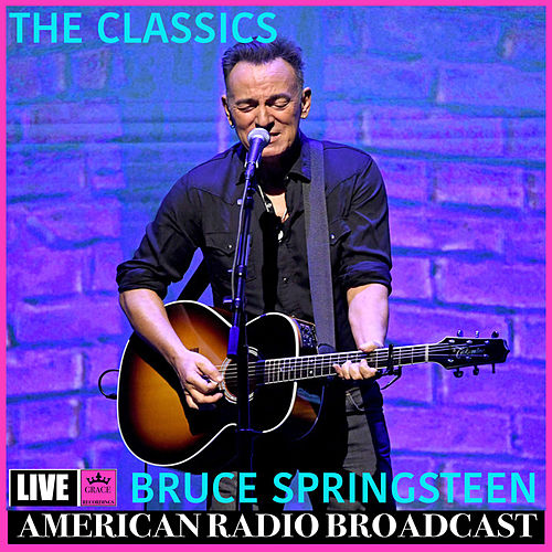 The Classics (Live) by Bruce Springsteen