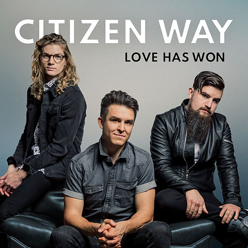 Love Has Won von Citizen Way