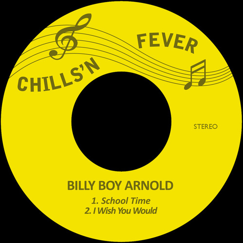 School Time / I Wish You Would de Billy Boy Arnold