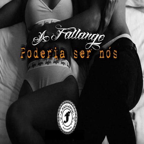 Poderia Ser Nós by A Fallange