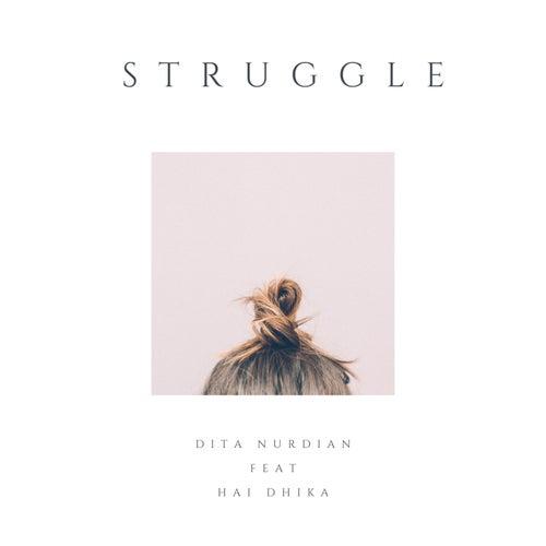 Struggle (feat. Hai Dhika) di Dita Nurdian