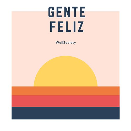 Gente Feliz (Sinceridade) (Cover) by WellSociety