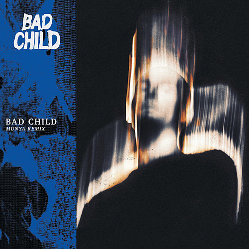 BAD CHILD (MUNYA Remix) by Bad Child