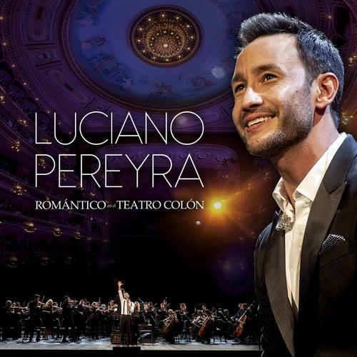 Romántico En El Teatro Colón (Live At Teatro Colón, Argentina / 2019) de Luciano Pereyra