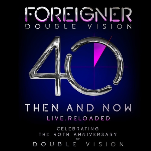 Double Vision: Then and Now von Foreigner
