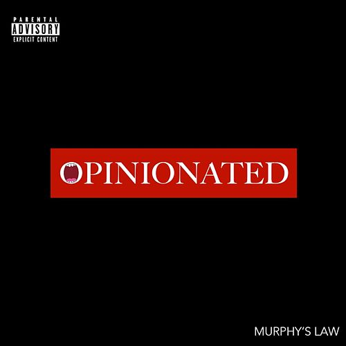 Opinionated by Murphy's Law