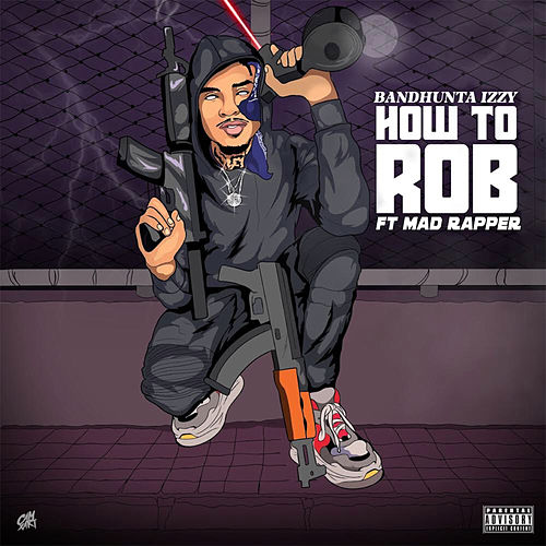 How to Rob (feat. The Madd Rapper) von Bandhunta Izzy
