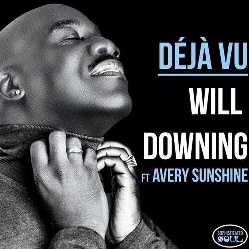 Déjà Vu (feat. Avery Sunshine) by Will Downing