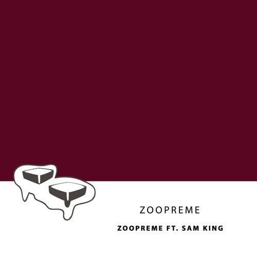 Zoopreme (feat. Sam King) von Zoopreme