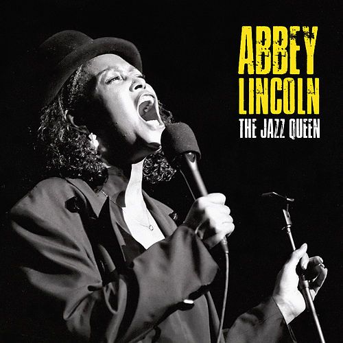 The Jazz Queen (Remastered) by Abbey Lincoln