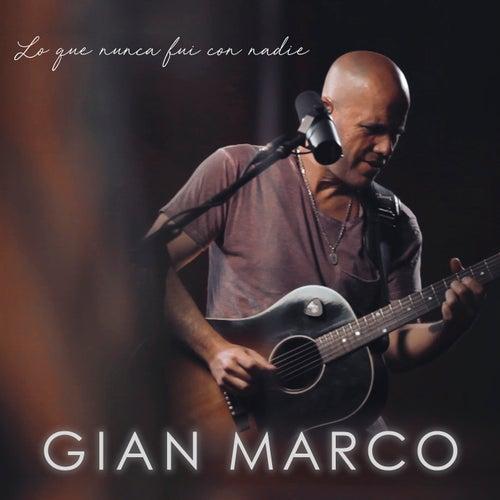 Lo Que Nunca Fui Con Nadie (Acústico) von Gian Marco