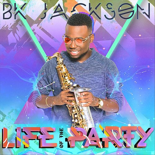 Life of the Party by BK Jackson