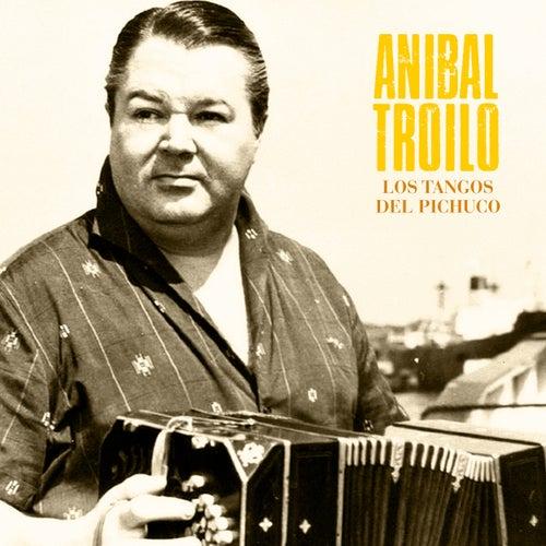 Los Tangos del Pichuco (Remastered) de Anibal Troilo