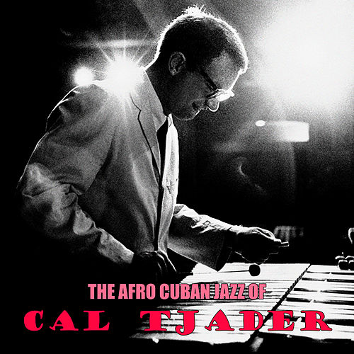 The Afro Cuban Jazz of Cal Tjader (Remastered) von Cal Tjader