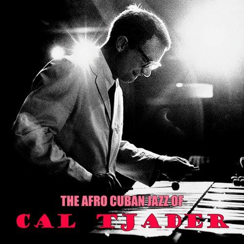 The Afro Cuban Jazz of Cal Tjader (Remastered) de Cal Tjader