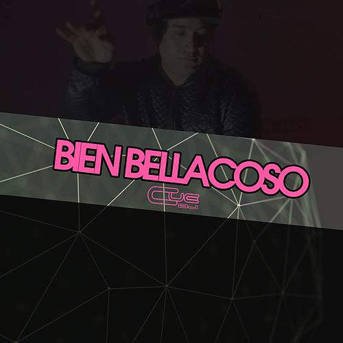Bien bellacoso by Cue DJ