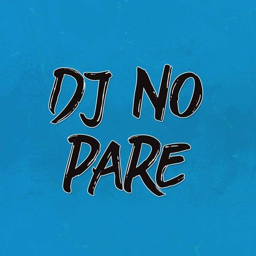 Dj No pare de DJ Alan Gomez