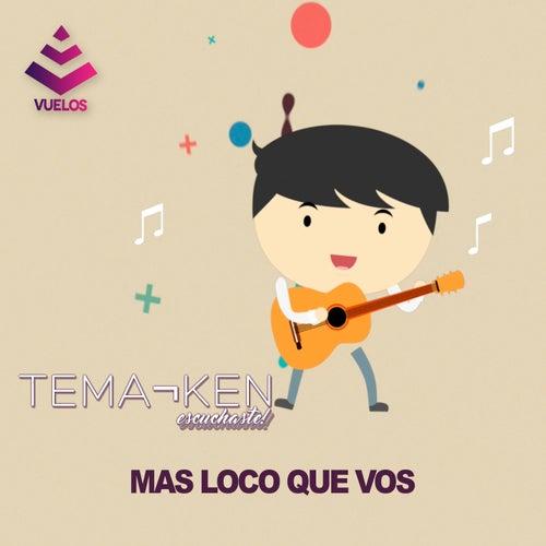 Mas loco que vos by Temaiken