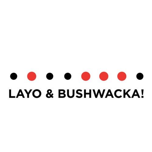 Endangered von Layo & Bushwacka!