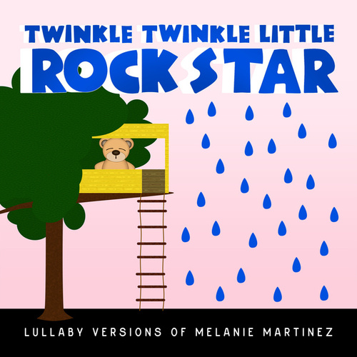 Lullaby Versions of Melanie Martinez von Twinkle Twinkle Little Rock Star