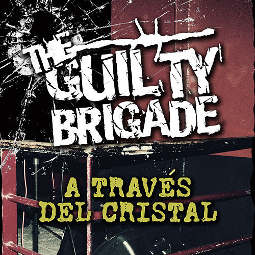 A Través del Cristal von The Guilty Brigade