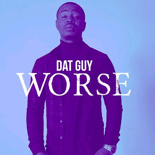 Worse by Datguy